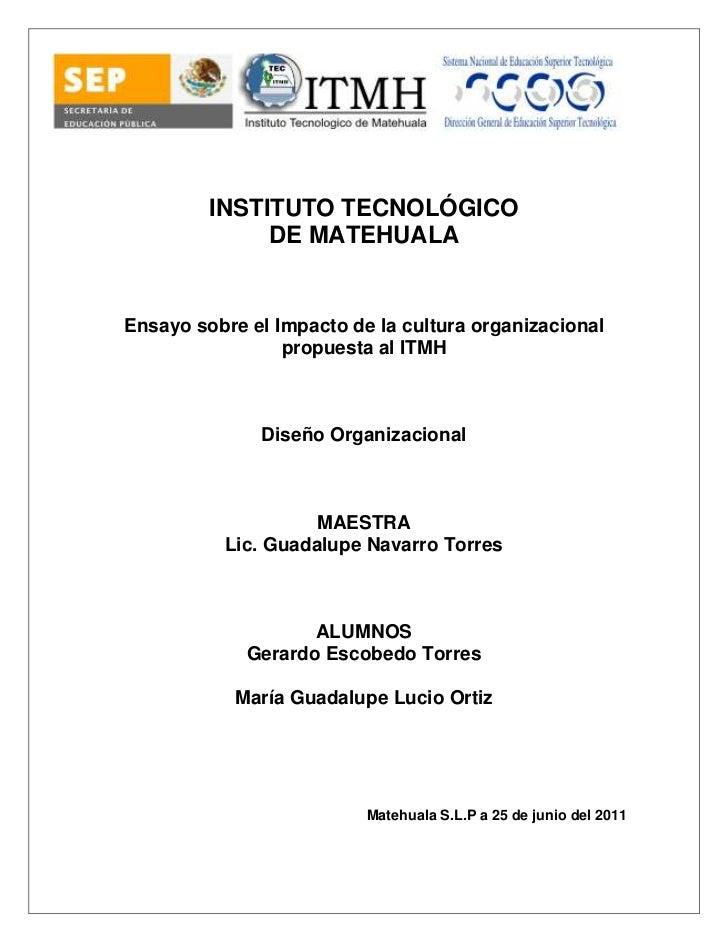 -508635-328295 <br />INSTITUTO TECNOLÓGICO<br />DE MATEHUALA<br />Ensayo sobre el Impacto de la cultura organizacional pro...