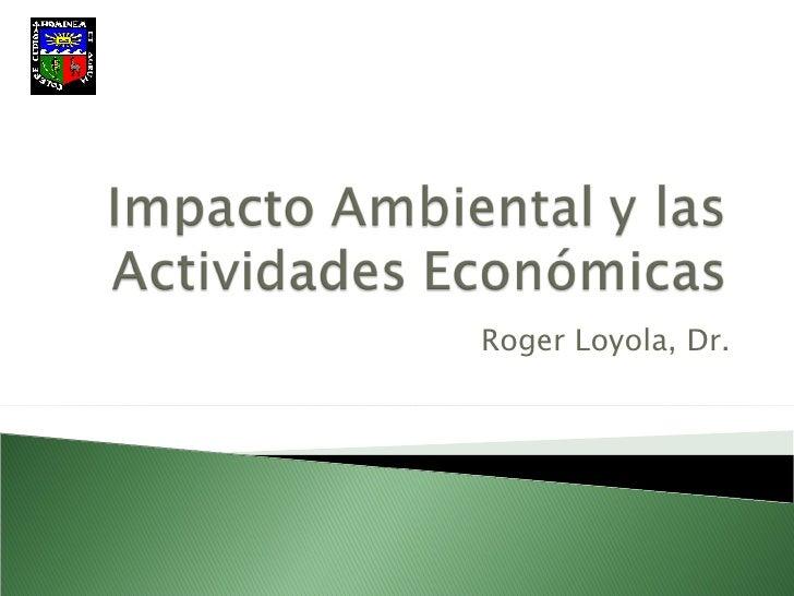Roger Loyola, Dr.
