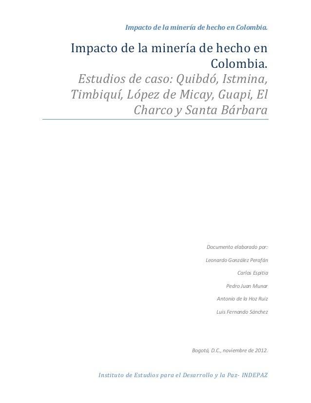 Impacto de la minería de hecho en Colombia. Instituto de Estudios para el Desarrollo y la Paz- INDEPAZ Impacto de la miner...