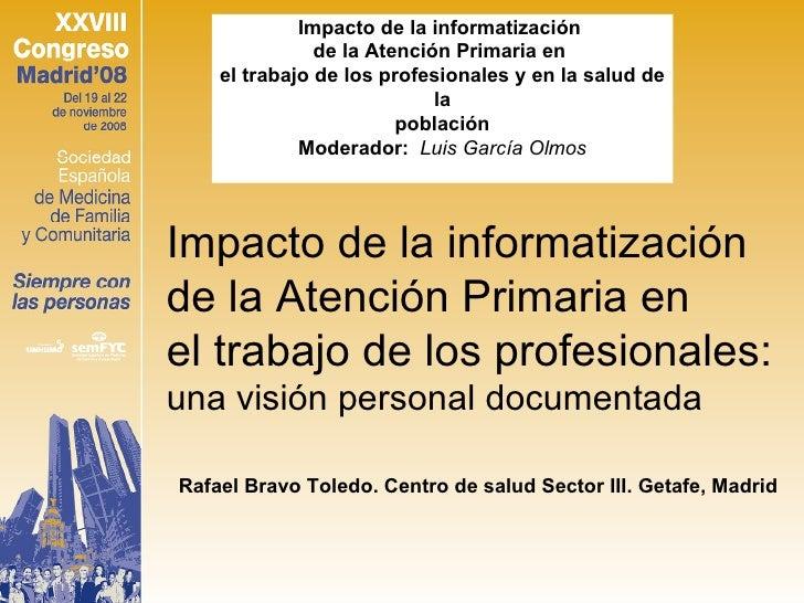 Impacto de la informatización  de la Atención Primaria en  el trabajo de los profesionales  y en la salud de la población...
