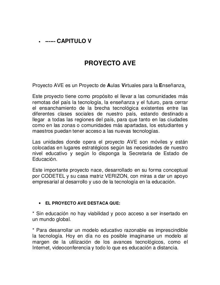 •   ------ CAPITULO V                       PROYECTO AVEProyecto AVE es un Proyecto de Aulas Virtuales para la Enseñanza.E...