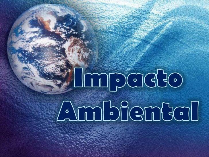 Impacto Ambiental<br />