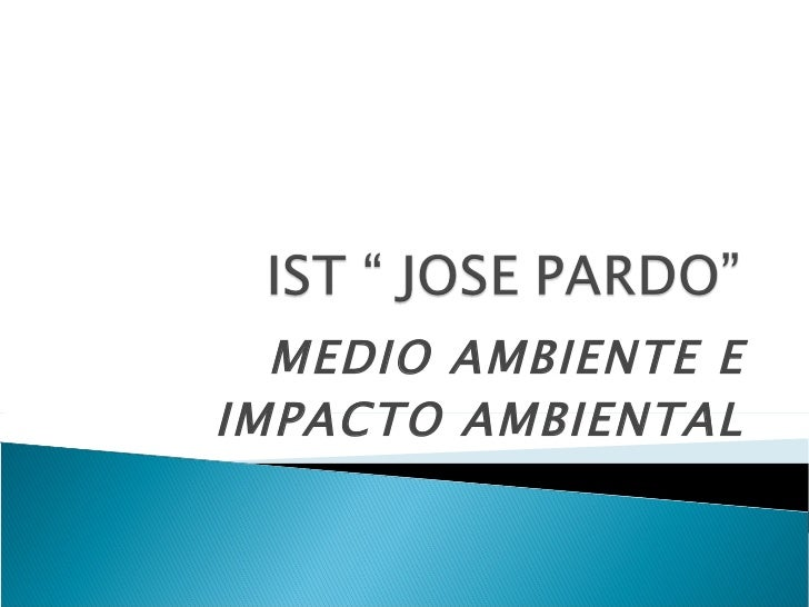 MEDIO AMBIENTE E IMPACTO AMBIENTAL