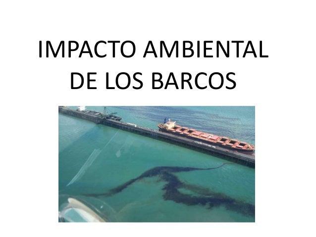 IMPACTO AMBIENTAL DE LOS BARCOS