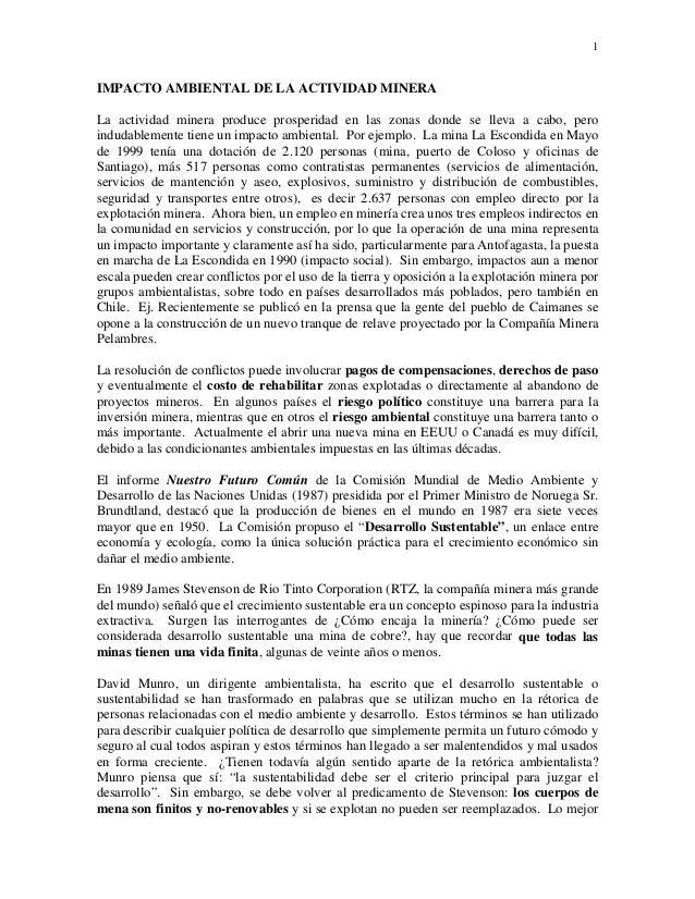 1 IMPACTO AMBIENTAL DE LA ACTIVIDAD MINERA La actividad minera produce prosperidad en las zonas donde se lleva a cabo, per...