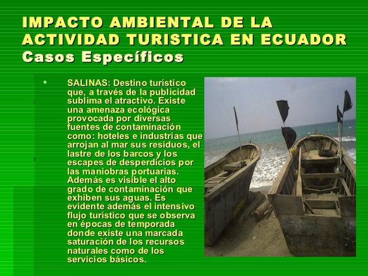 IMPACTO AMBIENTAL DE LA ACTIVIDAD TURISTICA EN ECUADOR Casos Específicos <ul><li>SALINAS: Destino turístico que, a través ...