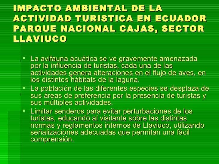 IMPACTO AMBIENTAL DE LA ACTIVIDAD TURISTICA EN ECUADOR PARQUE NACIONAL CAJAS, SECTOR LLAVIUCO <ul><li>La avifauna acuática...