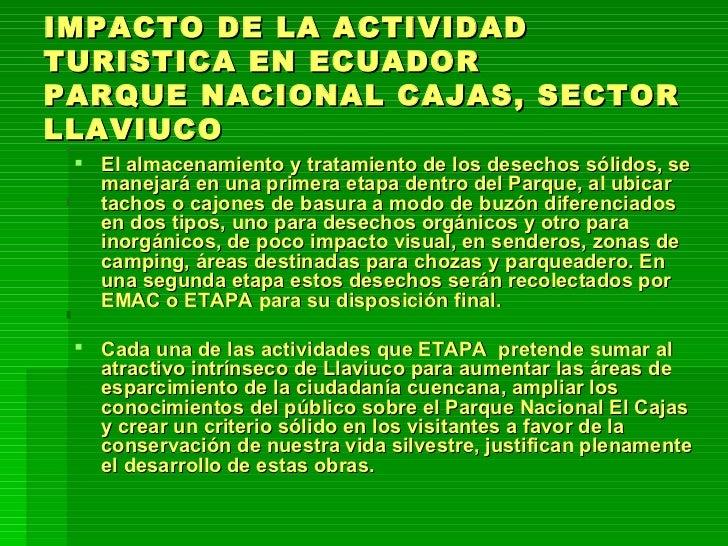 IMPACTO DE LA ACTIVIDAD TURISTICA EN ECUADOR PARQUE NACIONAL CAJAS, SECTOR LLAVIUCO <ul><li>El almacenamiento y tratamient...