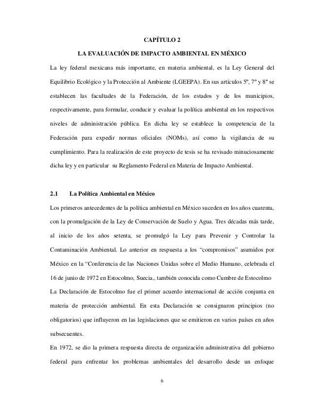 6CAPÍTULO 2LA EVALUACIÓN DE IMPACTO AMBIENTAL EN MÉXICOLa ley federal mexicana más importante, en materia ambiental, es la...