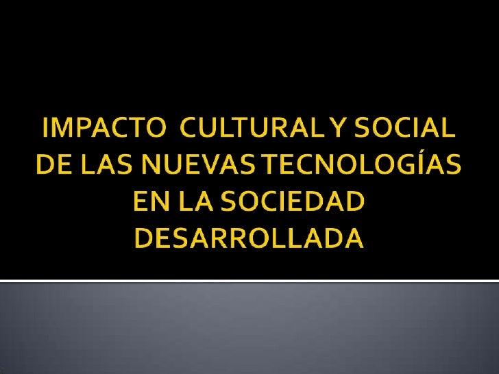 Impacto cultural y social de las nuevas tecnologías - photo#34