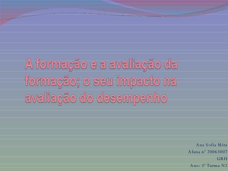 Ana Sofia Mira Aluna nº 20063007 GRH Ano: 3º Turma N2