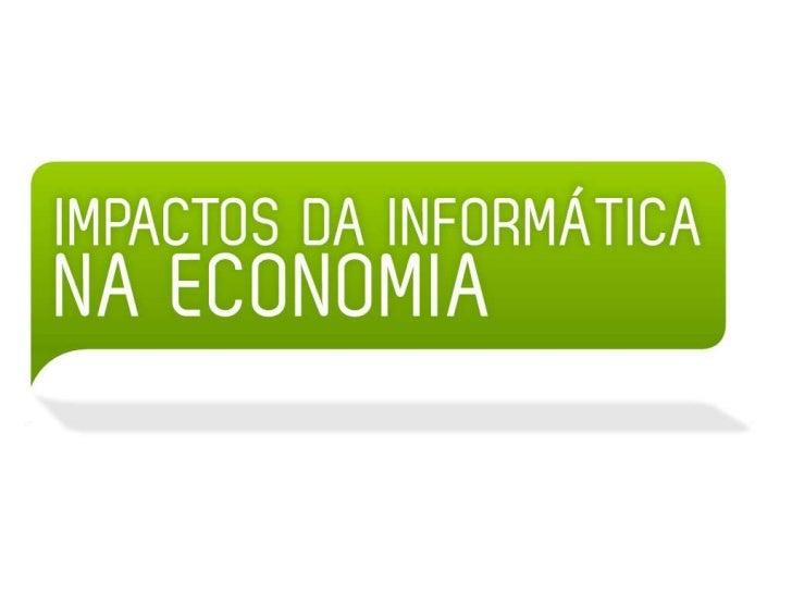 Impactos da Informatica na Economia