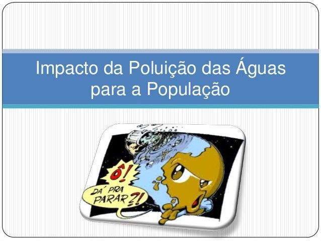 Impacto da Poluição das Águas para a População