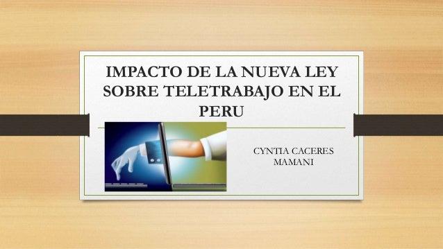 IMPACTO DE LA NUEVA LEY SOBRE TELETRABAJO EN EL PERU CYNTIA CACERES MAMANI