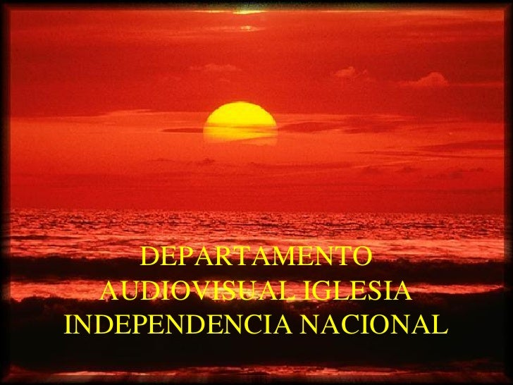 DEPARTAMENTO   AUDIOVISUAL IGLESIA INDEPENDENCIA NACIONAL        Audiovisual Iglesia Independencia