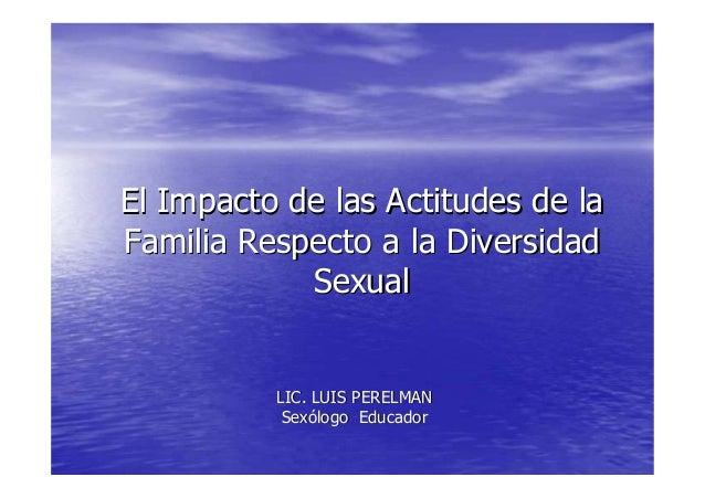 El Impacto de las Actitudes de laEl Impacto de las Actitudes de la Familia Respecto a la DiversidadFamilia Respecto a la D...