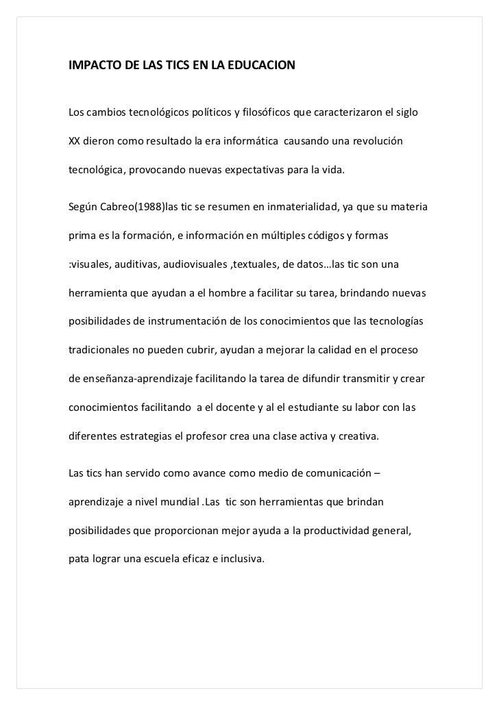 IMPACTO DE LAS TICS EN LA EDUCACIONLos cambios tecnológicos políticos y filosóficos que caracterizaron el sigloXX dieron c...