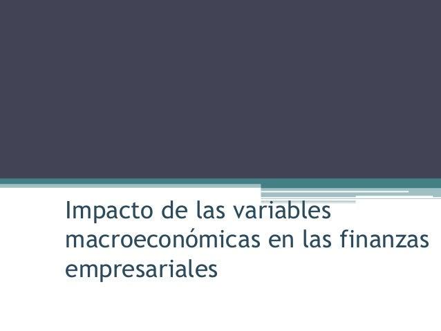 Impacto de las variablesmacroeconómicas en las finanzasempresariales