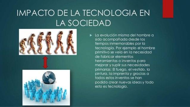 Impacto de la tecnologia en la sociedad for Todo tecnologia