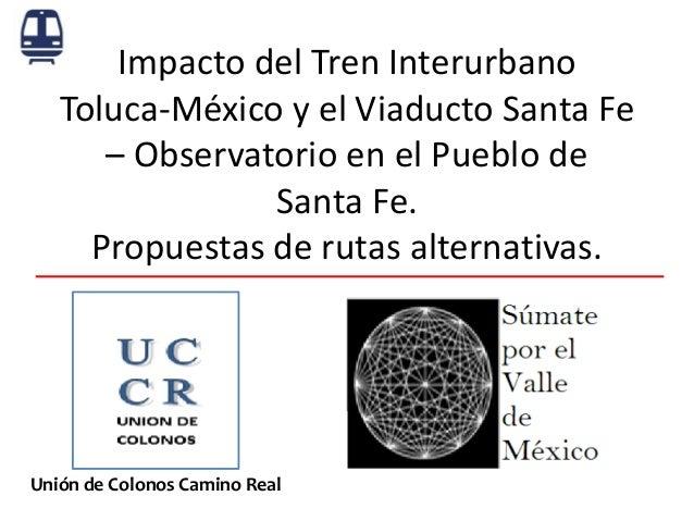Impacto del Tren Interurbano Toluca-México y el Viaducto Santa Fe – Observatorio en el Pueblo de Santa Fe. Propuestas de r...