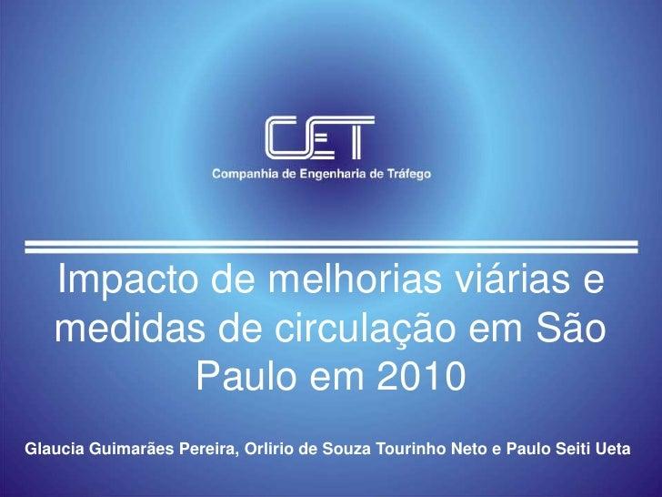 Impacto de melhorias viárias e medidas de circulação em São Paulo em 2010<br />Glaucia Guimarães Pereira, Orlirio de Souza...