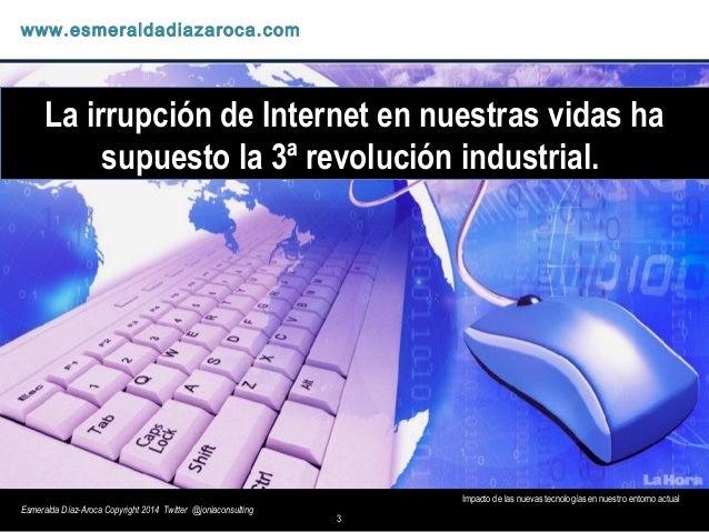 Esmeralda Diaz-Aroca: El Impacto de nuevas tecnologias en nuestras vidas Slide 3