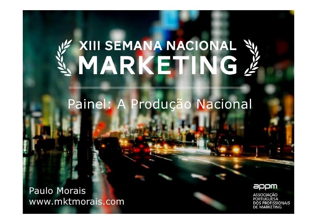 Painel: A Produção NacionalPaulo Moraiswww.mktmorais.com