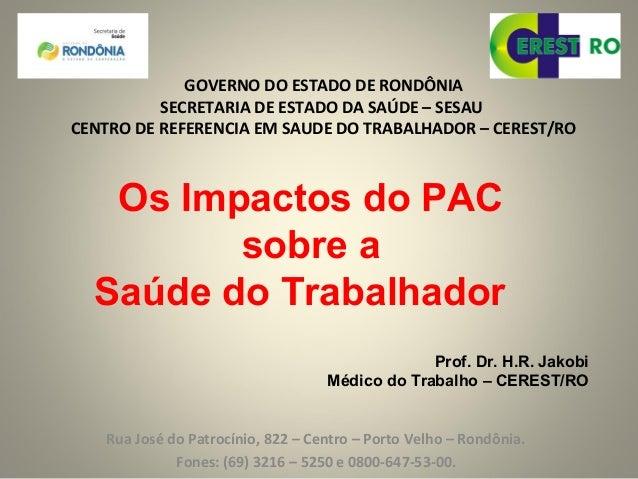 GOVERNO DO ESTADO DE RONDÔNIA SECRETARIA DE ESTADO DA SAÚDE – SESAU CENTRO DE REFERENCIA EM SAUDE DO TRABALHADOR – CEREST/...