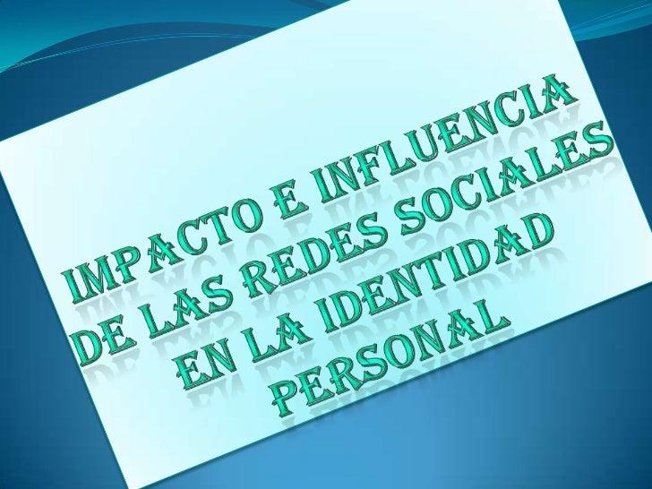  La influencia que posee no  solo las redes sociales si no  también el internet dentro  de las personas es un caso  serio...