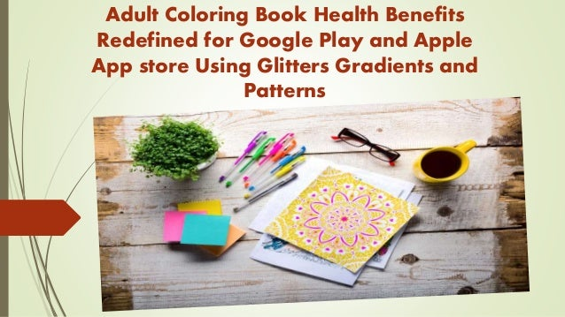 Adult Coloring Book Health Benefits Redefined for Google Play and App…