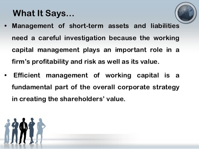 impact of working capital How does working capital impact the value of my business firstly, an overriding principle of valuation, particularly in valuing operational going concerns businesses, is that working capital is included in the business.