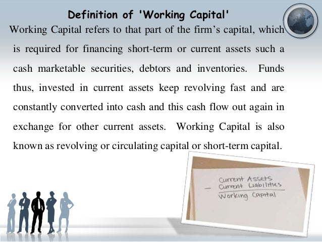 meaning of working capital essay A constant flow of working capital is an intrinsic component of a successful  business this is especially true considering the outflow that is a part.