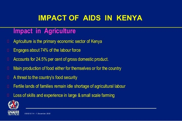 impact of hiv Hiv and aids are one of the most formidable challenges to human life and dignity, undermining social and economic development especially in sub-saharan africa.