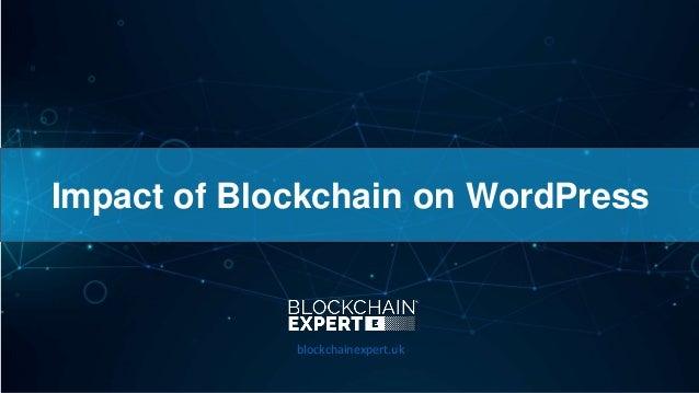 Impact of Blockchain on WordPress blockchainexpert.uk