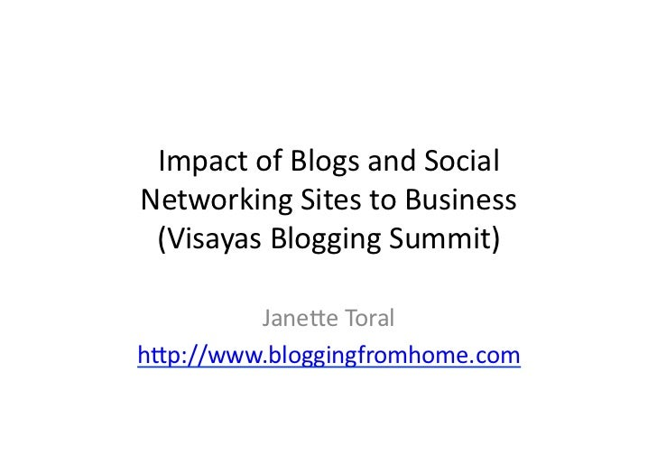 Impact	  of	  Blogs	  and	  Social	  Networking	  Sites	  to	  Business	   (Visayas	  Blogging	  Summit)	           Jane=e...