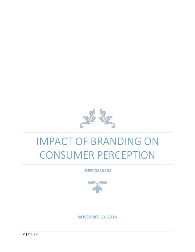 impact of branding on consumer perception Studying the impact of customers' perceptions from service brand  investigate the impact of service branding and factors  our focus is on customer perception.