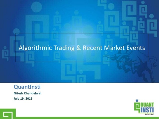 the impact of algorithmic trading How to break into algo trading with epat is covered impact of recent market events on algorithmic trading [webinar brexit & its impact on different market.