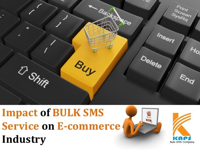 Impact of BULK SMS Service on E-commerce Industry