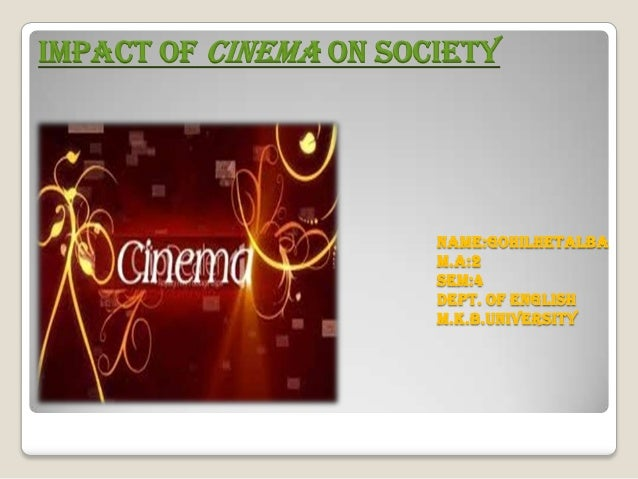 impact of cinema Report of the league of nations child welfare committee, 1928 the report examines the conditions of children employed in the film industry and looks at the effects of cinema on children's physical health and morals.