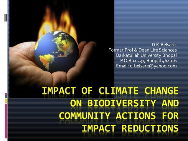 D.K.BelsareFormer Prof & Dean Life Sciences   Barkatullah University Bhopal    P.O.Box 531, Bhopal 462016   Email: d.belsa...
