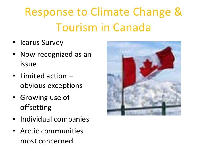 impact of climate change on tourism From airlines to ski resorts, climate change -- and the world's attempts to address it -- will have big impacts on tourism-dependent industries and regions.