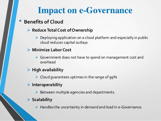 cloud computing for egovernance Cloud is built on soa principles and can offer excellent solutions for integration of various applications.