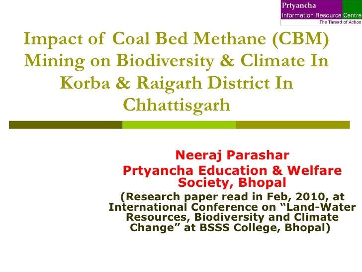 Impact of Coal Bed Methane (CBM) Mining on Biodiversity & Climate In Korba & Raigarh District In Chhattisgarh Neeraj Paras...