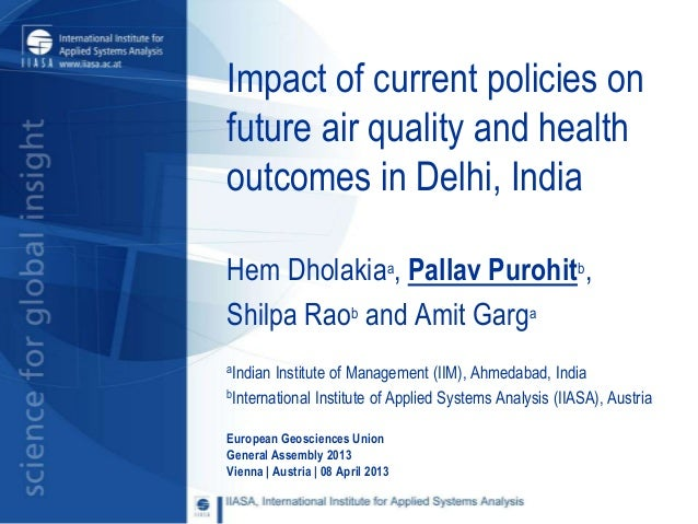 Impact of current policies onfuture air quality and healthoutcomes in Delhi, IndiaHem Dholakiaa, Pallav Purohitb,Shilpa Ra...