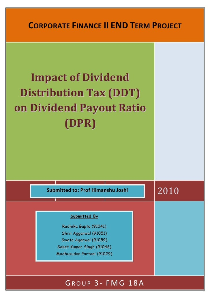 CORPORATE FINANCE II END TERM PROJECT   Impact of Dividend Distribution Tax (DDT)on Dividend Payout Ratio         ...