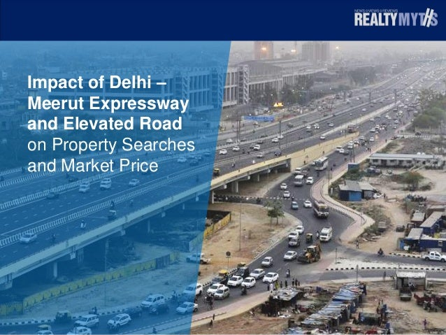 Impact of Delhi – Meerut Expressway and Elevated Road on Property Searches and Market Price