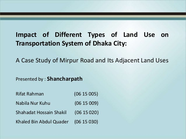 Impact of Different Types of Land Use on Transportation System of Dhaka City: A Case Study of Mirpur Road and Its Adjacent...