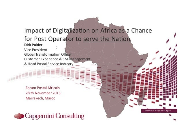 Impact  of  Digitaliza7on  on  Africa  as  a  Chance   for  Post  Operator  to  serve  the  Na...