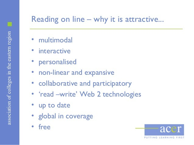 associationofcollegesintheeasternregionReading on line – why it is attractive...• multimodal• interactive• personalised• n...
