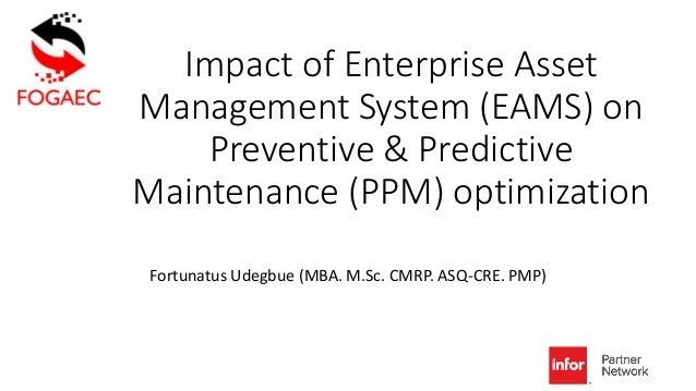 Impact of Enterprise Asset Management System (EAMS) on Preventive & Predictive Maintenance (PPM) optimization Fortunatus U...
